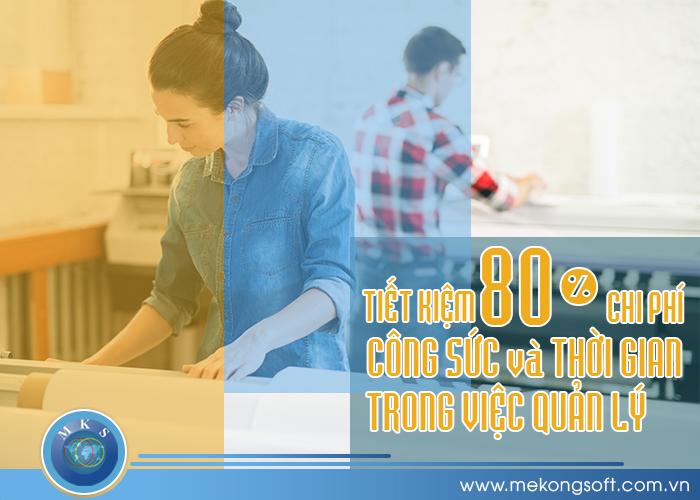 Tiết kiệm 80% chi phí, công sức và thời gian trong việc quản lý