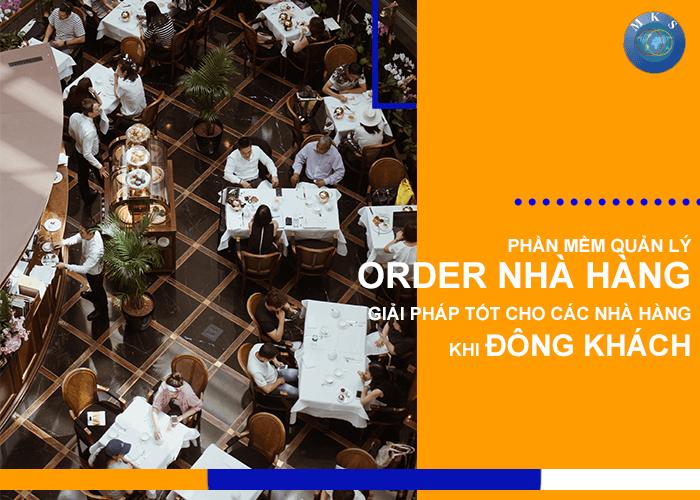 Phần mềm quản lý order nhà hàng - giải pháp tốt cho các nhà hàng khi đông khách