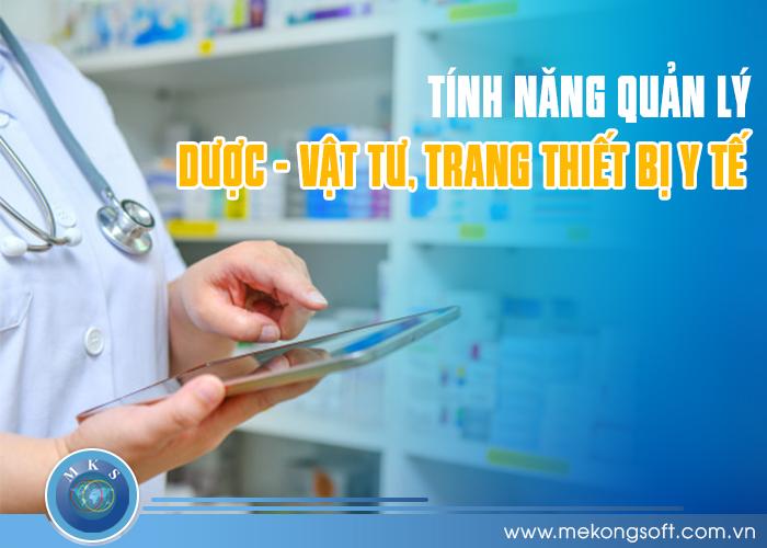 Quản lý dược - vật tư sử dụng trong toàn bệnh viện bao gồm số lượng nhập, xuất, hàng tồn kho