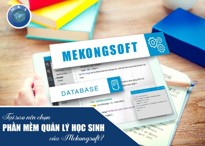 Tại sao nên chọn phần mềm quản lý học sinh của Mekongsoft?