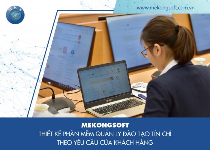Mekongsoft thiết kế phần mềm quản lý đào tạo tín chỉ theo yêu cầu của khách hàng